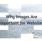 Why Images Are Important for Websites