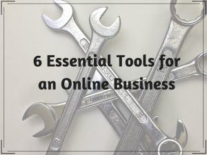 6 Essential Tools for an Online Business