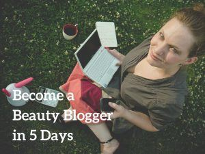 How to Become a Beauty Blogger