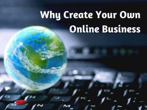 Why Start Your Own Online Business