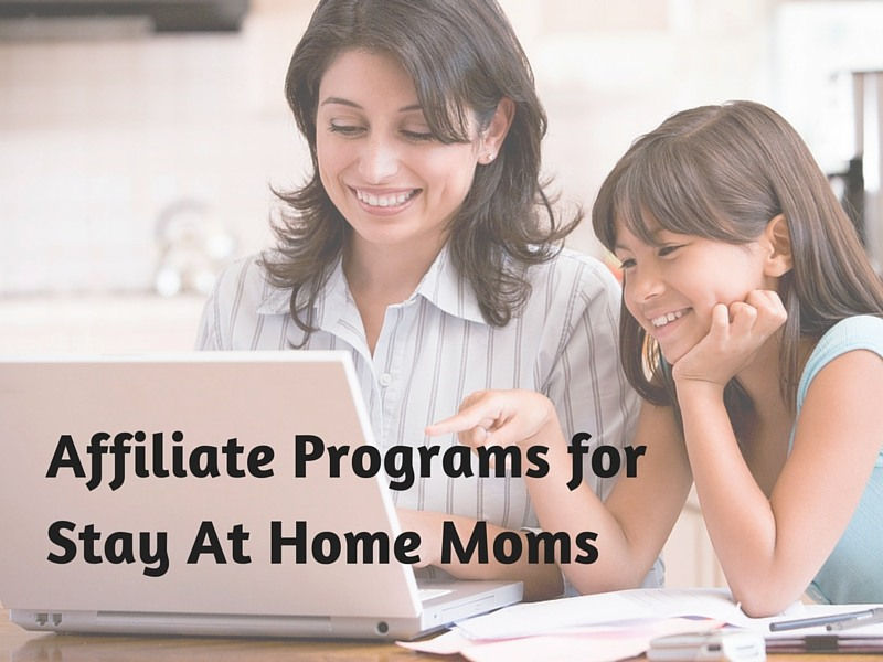 6 Awesome Affiliate Programs For Stay At Home Moms Time