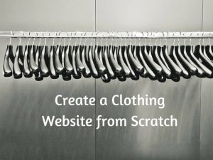 How to Create a Clothing Website