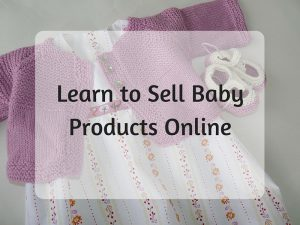 How to Sell Baby Products Online