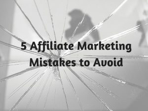5_Affiliate_Marketing_Mistakes_to_Avoid