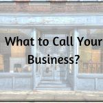 What to Call Your Business