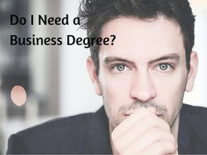 Should I Get a Business Degree?