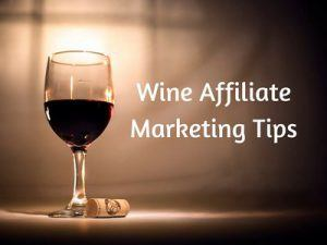 Wine Affiliate Marketing Tips