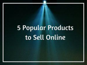 5 Popular Products to Sell Online