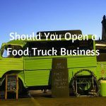 Is Food Truck a Good Business