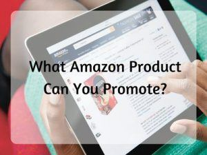 What Amazon Product to Promote