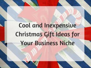 cool-and-inexpensive-gift-ideas-for-your-business-niche