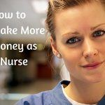 How to Make More Money as a Nurse