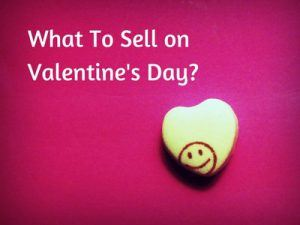 What Things To Sell on Valentines Day