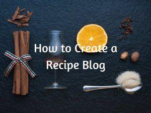 How to Create a Recipe Blog