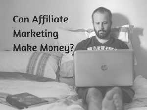 Is Affiliate Marketing a Good Way to Make Money