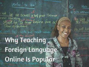 Why Teaching Foreign Language Online Is Popular