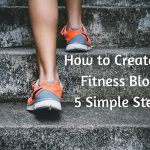 How to Create a Fitness Blog - 5 Simple Steps