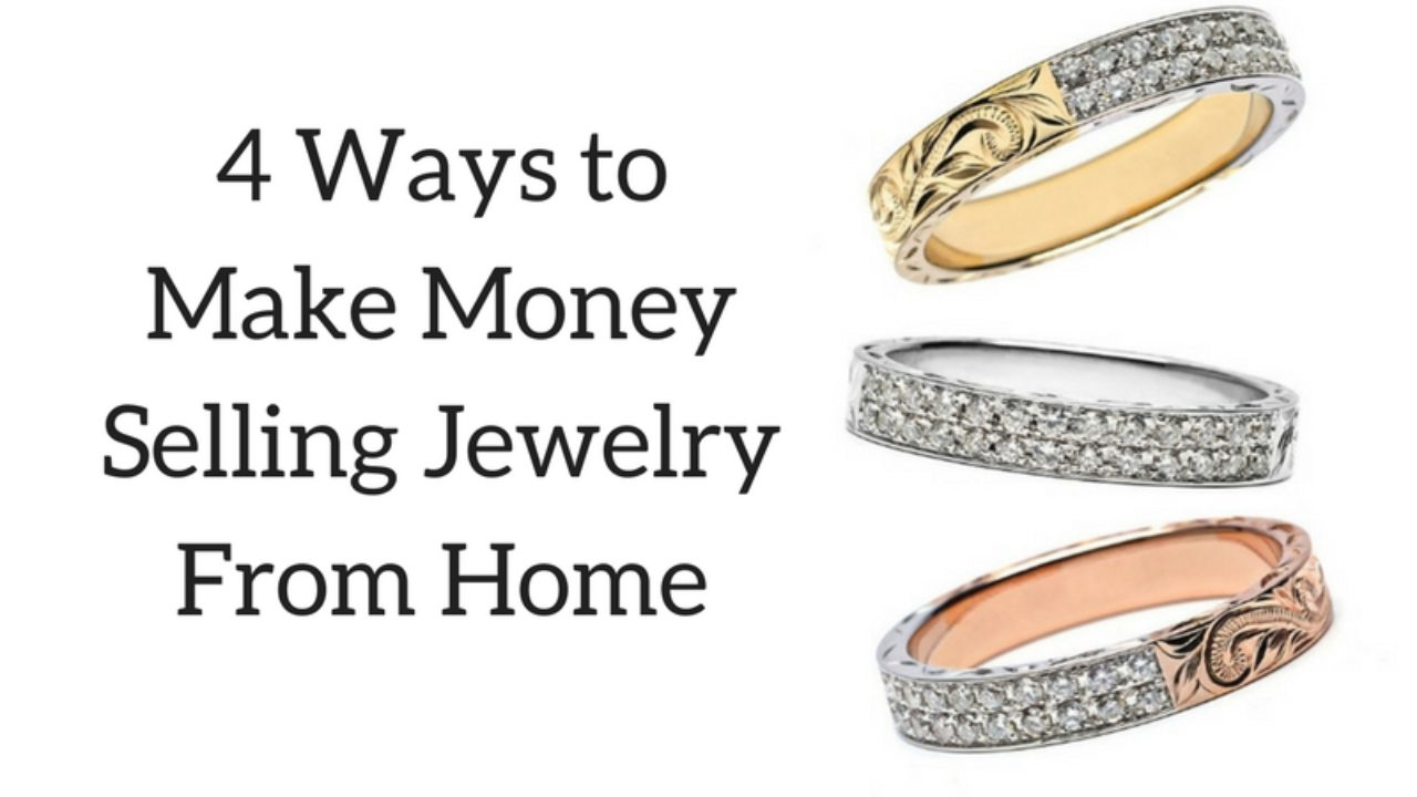 4 Exciting Ways to Make Money Selling Jewelry From Home | Time Rich Worry Free