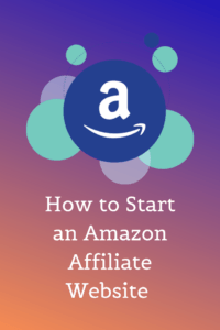 How to Start an Amazon Affiliate Website Without Any Experience