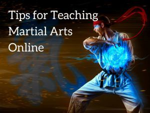 Tips for Teaching Martial Arts Online