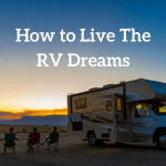 How to Live The RV Dreams