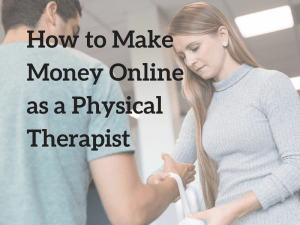 How to Make More Money as a Physical Therapist