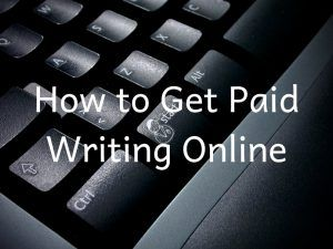 How to Get Paid Writing Online