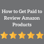 How to Get Paid to Review Amazon Products