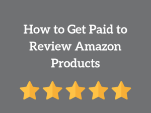 Get Paid to Review Amazon Products – Which Method Works Best