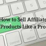 How to Sell Affiliate Products on Your Site