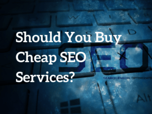 Should You Buy Cheap SEO Services_