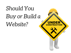 Should Your Buy or Build a Website