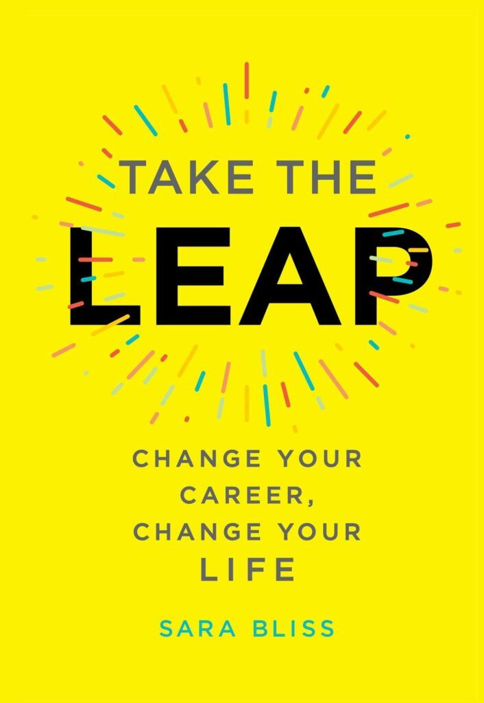 Take The Leap, Change Your Career, Change Your Life