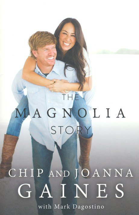 The Magnolia Story by Chip and Joanna