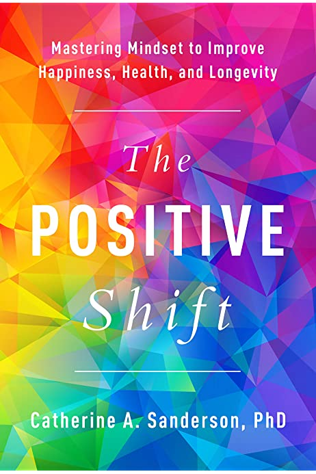 The Positive Shift by Catherine Sanderson